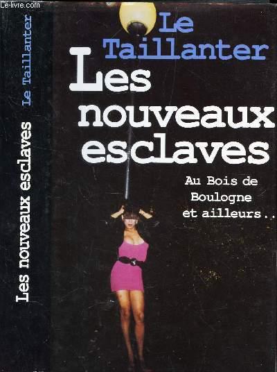 LES NOUVEAUX ESCLAVES - AU BOIS DE BOULOGNE ET AILLEURS ...