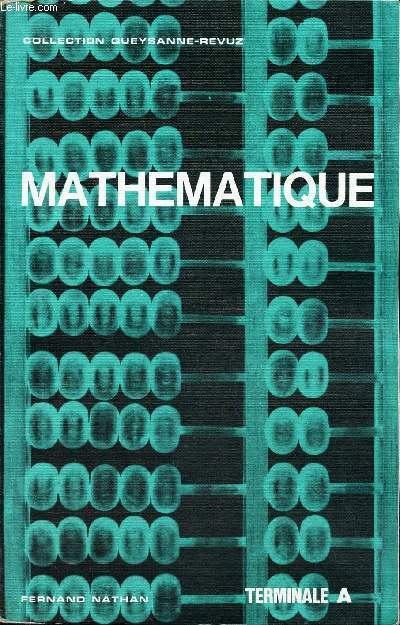 MATHEMATIQUE - TERMINALE A. / collection Queysanne-Revuz.
