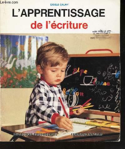 L'APPRENTISSAGE DE L'ECRITURE - PEDAGOGIE PRESCOLAIRE.