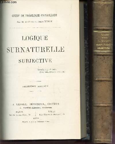 LOGIQUE SURNATURELLE SUBJECTIVE  - EN 2 VOLUMES : TOMES 1 +2. (2e et1ere editions).