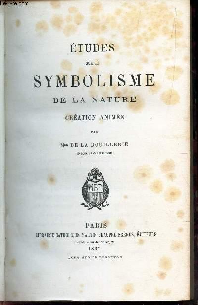 ETUDES SUR LE SYMBOLISME DE LA NATURE - CREATION ANIMEE  : (LES ANIMAUX).