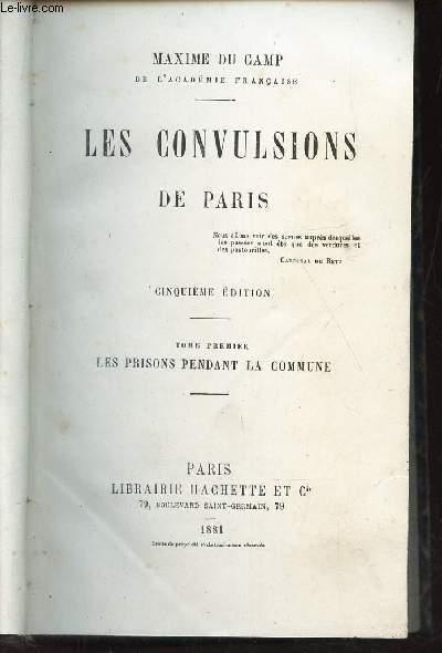 LES CONVULSION DE PARIS / TOME PREMIER : LES PRISONS PENDANT LA COMMUNE / 5e EDITION.