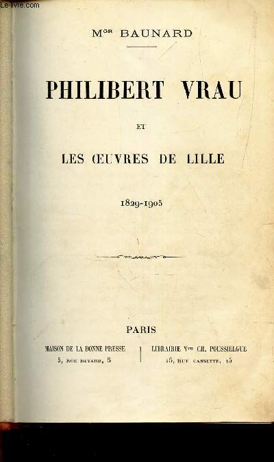PHILIBERT VRAU ET LES OEUVRES DE LILLE - 1829-1905.
