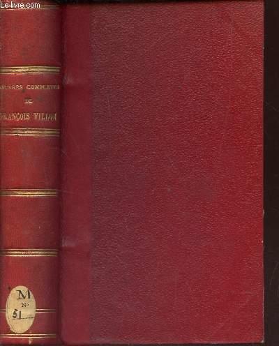 OEUVRES COMPLETES DE FRANCOIS VILLON - PUBLIEES AVEC UNE ETUDE SUR VILLON - des notes, la liste des personnages historique et la bibliographie par Louis Moland.