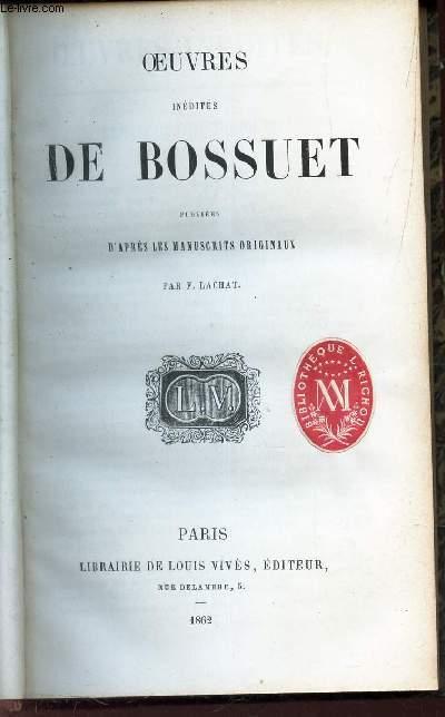 OEUVRES INEDITES DE BOSSUET - PUBLIEES D'APRES LES MANUSCRITS ORIGINAUX PAR F. LACHAT.