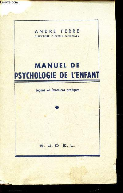 MANUEL DE PSYCHOLOGIE DE L'ENFANT - LECONS ET EXERCICES PRATIQUES