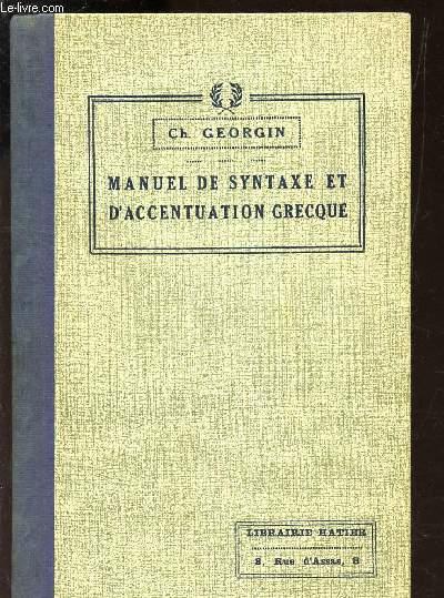 MNUEL DE SYNTAXE ET D'ACDENTUATION GRECQUES - A 8l'usage des classes de lettres des lycees et des etudiantsd'enseignement superieur / 6e EDITION