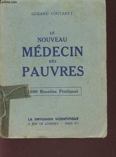 LE NOUVEAU MEDECIN DES PAUVRES - 1500 recettes pratiques.