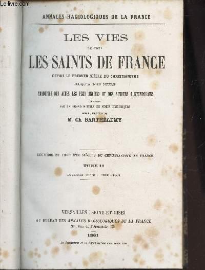 LES VIES DE TOUS LES SAINTS DE FRANCE - TOME II : DEUXIEME - 1860-1861. / Les Martyrs de Lyon / vie de St Irénée / Vie de St Epipodius et de St Alexandre / Vie de St Patiens ou patient / etc...
