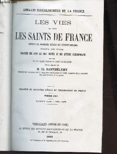 LES VIES DE TOUS LES SAINTS DE FRANCE - TOME III : troisieme année - 1861-1862 / Vie de St Pontius ou Pons / Actes de St Priscus ou Prisque / Vie de St Gervasius / Vie de Ste Regina ou reine etc...