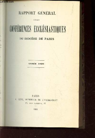 RAPPORT GENERAL SUR LES CONFERENCES ECCLESIASTIQUES DU DIOCESE DE PARIS - ANNEE 1892.