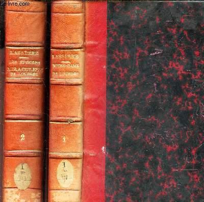 2 VOLUMES : NOTRE-DAME DE LOURDES - TOME PREMIER + LES EPISODES MIRACULEUX DE LOURDES (TOME DEUXIEME).