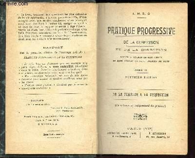 DE LA FERVEUR A LA PERFECTION - TOME II / PRATIQUE PROGESSIVE - DE LA CONFESSION et DE LA DIRECTION -