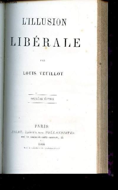 L'ILLUSION LIBERALE / 2e EDITION.