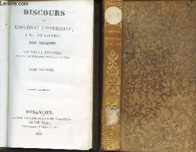 DISCOURS SUR L'HISTOIRE UNIVERSELLE, A Mgr LE DAUPHIN. EN 2 VOLUMES Tomes 1 et 2). / NOUVELLE EDITION AVEC LA CONTINUATION JUSQU'A L'AN 1700.