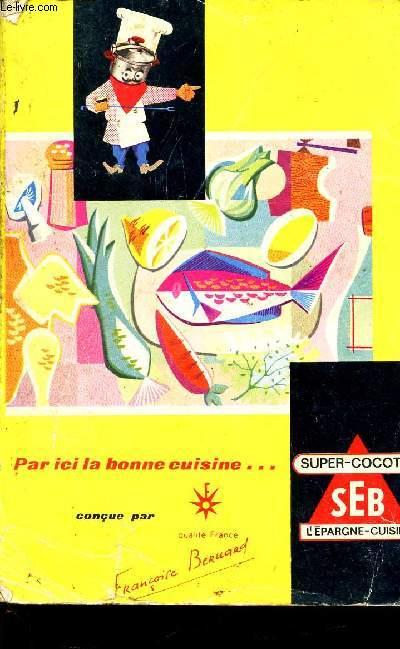PAR ICI LA BONNE CUISINE ... 8 SUPER-COCOTTE SEB