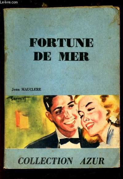 FORTUNE DE MER / COLLECTION AZUR.