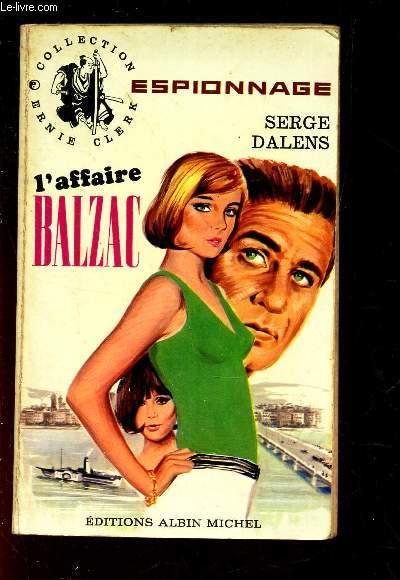 L'AFFAIRE BALZAC / COLLECTION ERNIE CLERK - ESPIONNAGE.
