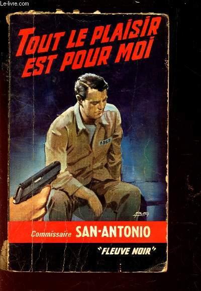 TOUT LE PLAISIR EST POUR MOI / N°207  - Commissaire San-Antonio.