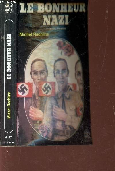 LE BONHEUR NAZI ou la mort des autres