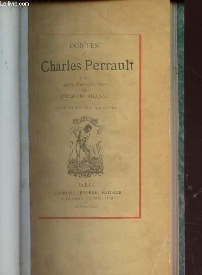 CONTES DE CHARLES PERRAULT - AVEC NOTICE, NOTES ET VARIANTES PAR FREDERIC DILLAYE / TEXTE DES EDITIONS ORIGINALES.