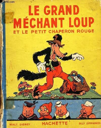 LE GRAND MECHANT LOUP ET LE PETIT CHAPERON ROUGE / (MICKEY PRESENTE) - TEXTE ET ILLUSTRATIONS TIRES DU CELEBRE FILM DE WALT DISNEY, Silly Symphonies.