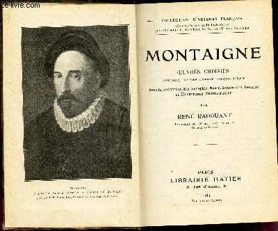 MONTAIGNE - OEUVRES CHOISIES - disposées d'après l'ordre chronologique. Avec Introduction, Bibliographie, Notes, Grammaire, Lexique et Illustrations documentaires, par René Radouant.