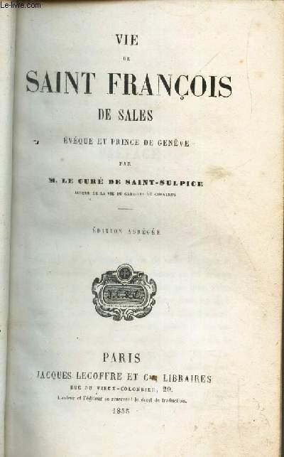 VIE DE SAINT FRANCOIS DE SALES, EVEQUE ET PRINCE DE GENEVE / EDITION ABREGEE.