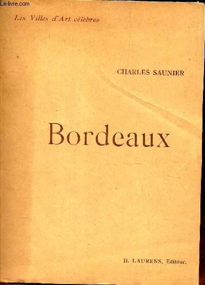 BORDEAUX - (LES VILLES D'ART CELEBRES).
