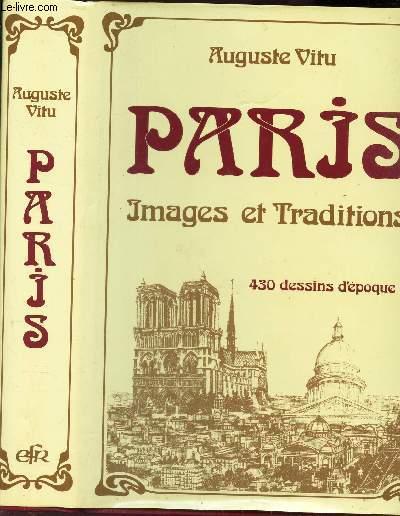 PARIS - IMAGES ET TRADITIONS  / Vue generale de Paris a vol d'oiseau - LA Seine - Les rues de PAris - LA cité - LA rive gauchet et la rive droite de la Seine - Exposition universelle de 1889 - Index.