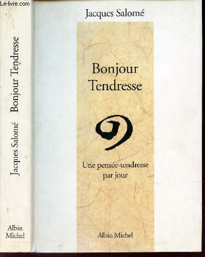 BONJOUR TENDRESSE - Une pensée-tendresse par jour.