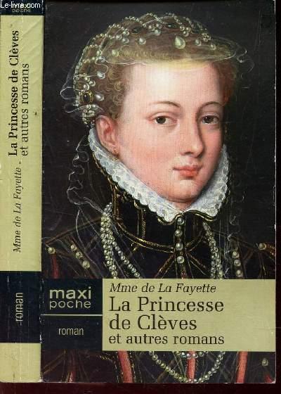 LA PRINCESSE DE CLEVES ET AUTRES ROMANS - TEXTE INTEGRAL.