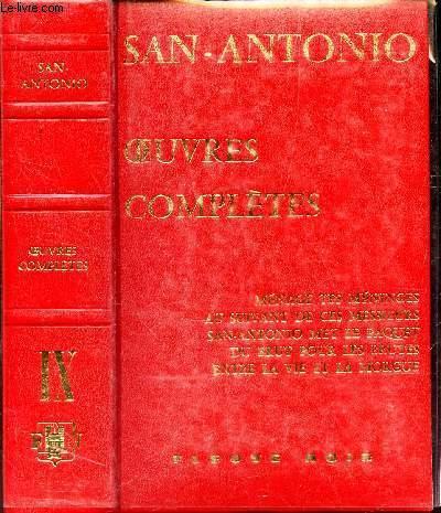 OEUVRES COMPLETES - TOME IX : Ménage tes méninges, au suivant de ces messieurs, san-antonio met le paquet , du brut pour les brutes , entre la vie et la morgue.