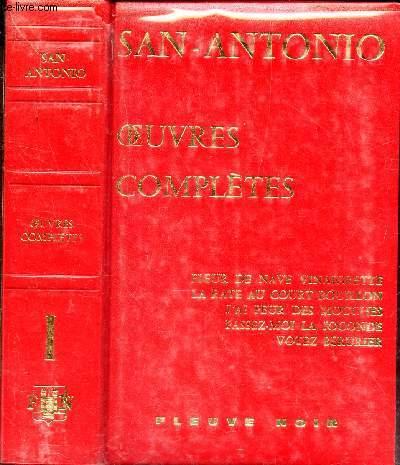 OEUVRES COMPLETES - TOME I : FLEUR DE NAVE VINAIGRETTE - LA RATE AU COURT BOUILLON - J'AI PEUR DES MOUCHES - PASSEZ MOI LA JOCONDE - VOTEZ BERURIER.