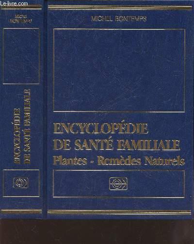 ENCYCLOPEDIE DE SANTE FAMILIALE - PLANTES - REMEDES NATURELS.
