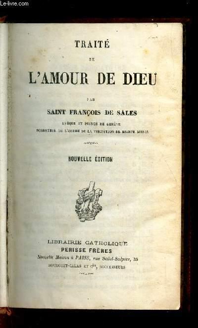 TRAITE DE L'AMOUR DE DIEU / NOUVELLE EDITION