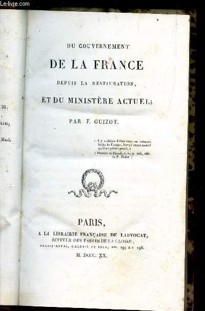 DU GOUVERNEMENT DE LA FRANCE DEPUS LA RESTAURATION ET DU MINISTERE ACTUEL.