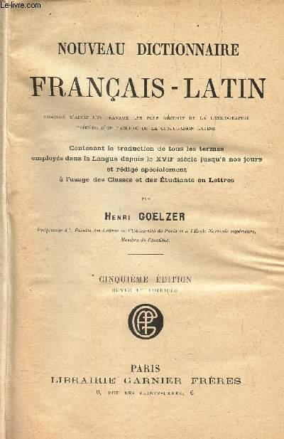 NOUVEAU DICTIONNAIRE FRANCAIS-LATIN - COMPOSE D'APRES LES TRAVAUX LES PLUS RECENTS DE LA LEXICOGRAPHIE PRECEDE D'UN TABLEAU DE LA CONJUGAISON LATINE.