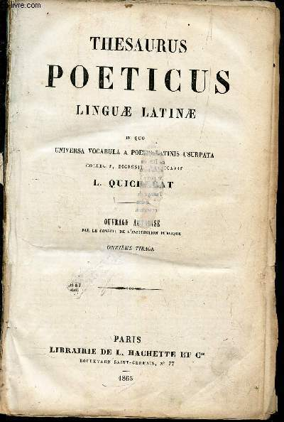 THESAURUS POETICUS LINGUAE LATINAE - In Quo Universa vocabula a poetis latinis usurpata / OUVRAGE AUTORISE / 11e TIRAGE.