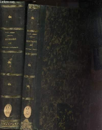 HISTOIRE DE L'ANCIEN TESTAMENT  - EN 2 VOLUMES - (TOME PREMIER + TOME SECOND) + (HISTOIRE DU NOUVEAU TESTAMANT ET DES JUIFS confirmee par l'histoire et par les sciences profanes) / SECONDE EDITION.