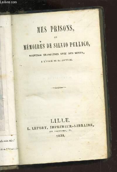MES PRISONS, OU MEMOIRES DE SILVIO PELLICO -