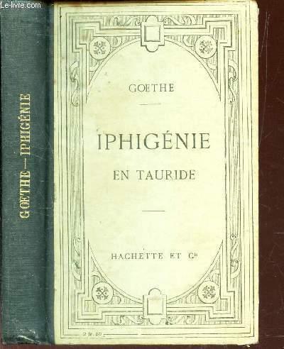 IPHIGENIE EN TAURIDE - TEXTE ALLEAMND AVEC UNE NOTICE LITTERAIRE ET DES NOTES PAR H. LOISEAU.