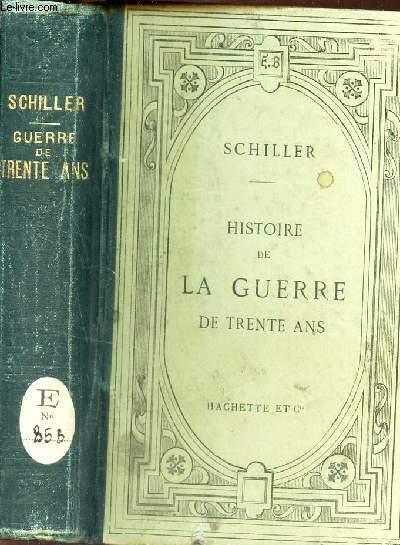 HISTOIRE DE LA GUERRE DE TRENTE ANS - NOUVELLE EDITION - Publié avec des notices, des arguments analytiques et des notes en francais par A SCHMIDT et TH. LECLAIRE.