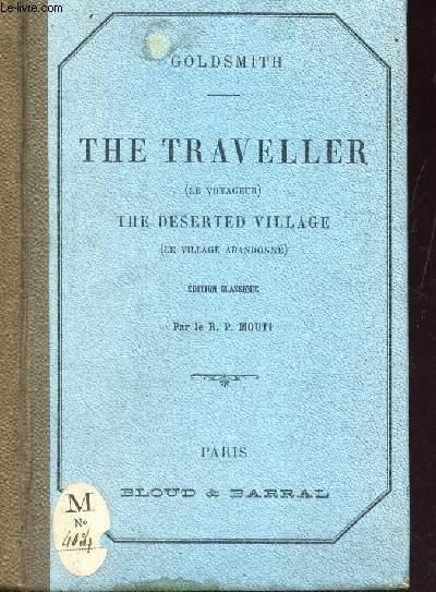 THE TRAVELLER - (LE VOYAGEUR*) - THE DESERTED VILLAGE (LE VILLAGE ABANDONNE) - EDITION CLASSIQUE avec une notice litteraire, des arguments et des notes en francais par lR.P. MOUTI.