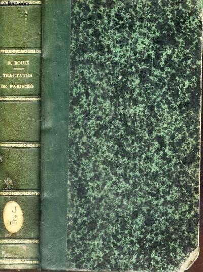 TRACTATUS DE PAROCHO - UBI ET DE VICARIIS PAROCHIALIBUS , Necnon monialium, militum et xenodochiorum gappellanis  / EDITIO SECUNDA.
