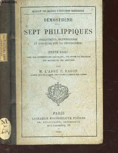 SEPT PHILIPPIQUES - (Philippines, Olynthiennes et discours sur la chersonnese) - TEXTE GREC - avec une introduction historique, des notes en francais des notices et des analyses par l'abbé E RAGON.