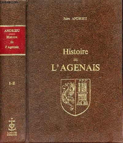 HISTOIRE DE L'AGENAIS - EN UN SEUL VOLUME (TOMES 1 et 2).