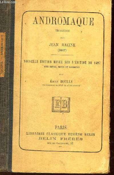 ANDROMAQUE / NOUVELLE EDITION REVUE SUR L'EDITION DE 1697 -