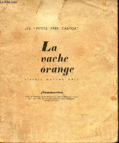 LA VACHE ORANGE / LES