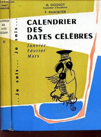CALENDRIER DES DATES CELEBRES - JANVIER - FEVRIER - MARS